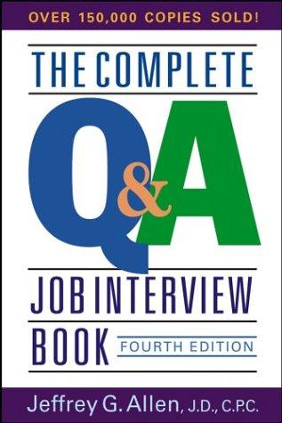 The Complete Q&A Job Interview Book, Jeffrey G. Allen