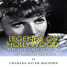 Legends of Hollywood: The Life and Legacy of Greta Garbo (       UNABRIDGED) by Charles River Editors Narrated by Deborah Fennelly