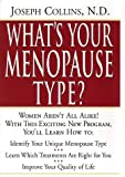 What's Your Menopause Type? The Revolutionary Program to Restore Balance and reduce Discomforts of Menopause (0761518150) by Collins, Joseph
