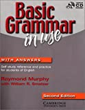 Basic Grammar in Use: Reference and practice for intermediate students of English - With Answers - Raymond Murphy, William R. Smalzer
