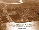 img - for Time and Place in New Orleans: Past Geographies in the Present Day book / textbook / text book