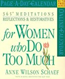 365 Meditations, Reflections & Restoratives for Women Who Do Too Much Page-A-Day Calendar 2004 (Page-A-Day(r) Calendars) (0761128360) by Schaef, Anne Wilson
