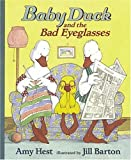 Baby Duck and the Bad Eyeglasses (076360559X) by Hest, Amy