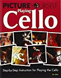 Picture Yourself Playing Cello: Step-by-Step Instruction for Playing the Cello (Book & DVD)