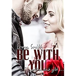 Be with you: weil es dich gibt (With you-Reihe 1)