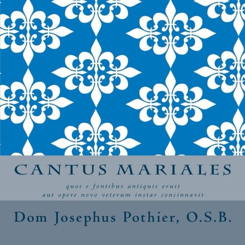 Download Cantus Mariales [plain cover] (Latin Edition)