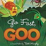 Go Fast, Goo | Todd Murphy