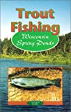 img - for Trout Fishing Wisconsin Spring Ponds book / textbook / text book