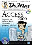 img - for Access 2000 con CD-ROM: Dr. Max, en Espanol / Spanish (Dr. Max: Biblioteca Total de la Computacion) (Spanish Edition) book / textbook / text book
