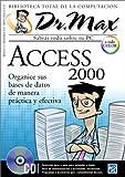 img - for Access 2000 con CD-ROM: Dr. Max, en Espanol / Spanish (Dr. Max: Biblioteca Total de la Computacion) (Spanish Edition) book / textbook / text book