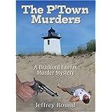 P'town Murders: A Bradford Fairfax Murder Mystery ~ Jeffrey Round