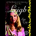 Leigh: The Women of Ivy Manor, Book 3 (       UNABRIDGED) by Lyn Cote Narrated by Anna Fields