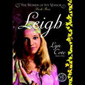 Leigh: The Women of Ivy Manor, Book 3 | Lyn Cote