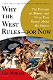 Image of Why the West Rules--for Now: The Patterns of History, and What They Reveal About the Future
