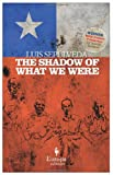 The Shadow of What We Were (1609450027) by Sepulveda, Luis