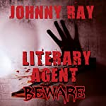 Literary Agent - Beware | Johnny Ray