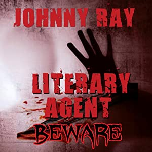 Literary Agent - Beware | [Johnny Ray]