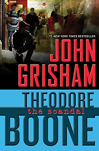 Theodore Boone: El escandalo #6/The Scandal Theodore Boone, (Book 6)  [Grisham, John] (Tapa Dura)