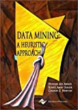 img - for Data Mining: A Heuristic Approach book / textbook / text book