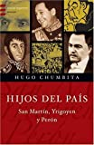 img - for Hijos del Pais: San Martin, Yrigoyen y Peron (Emece Argentina) (Spanish Edition) book / textbook / text book
