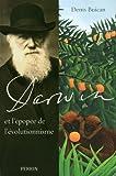 echange, troc Denis Buican - Darwin et l'épopée de l'évolutionnisme