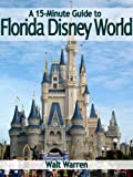 A 15-Minute Guide to Florida Disney World