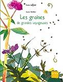 echange, troc Anne Möller, René Bucher - Les graines, de grandes voyageuses