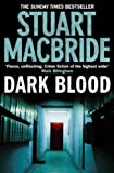 Stuart MacBride Dark Blood (Logan McRae, Book 6)