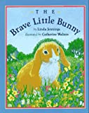 The Brave Little Bunny (0525453644) by Jennings, Linda