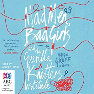 Mad Men, Bad Girls and the Guerilla Knitters Institute Audiobook