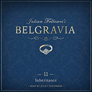 Julian Fellowes's Belgravia, Episode 11 Audiobook