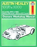 img - for Haynes Austin Healy 100-G & 3000 Owners Workshop Manual No. 049: 1956 Thru 1968/Workbook (Classic Reprint Series: Owner's Workshop Manual) book / textbook / text book