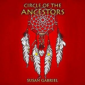 Circle of the Ancestors: A Native American Hero's Journey | [Susan Gabriel]