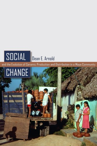 Social Change and the Evolution of Ceramic Production and Distribution in a Maya Community (Mesoamerican Worlds)