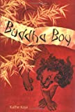 Buddha: Boy (Bccb Blue Ribbon Fiction Books (Awards)) (0374309981) by Koja, Kathe