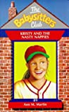 Kristy and the Nasty Nappies (Babysitters Club) (0590196448) by Martin, Ann M.