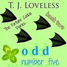 Odd Number Five: The Fortune Cookie Diaries, Book 2 (       UNABRIDGED) by T.J. Loveless Narrated by W.B. Ward