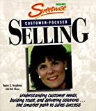 Streetwise Customer-Focused Selling: Understanding Customer Needs, Building Trust, and Delivering Solutions...the Smarter Path to Sales Success (1558507256) by Stephens, Nancy J.