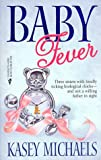 Baby Fever (0373483805) by Kasey Michaels