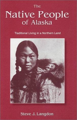 The Native People of Alaska (4th Edition)
