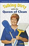 Talking Dirty with the Queen of Clean: Housekeeping's Royal Lady Shares Hundreds of Fast, Ingenious Tips! (0743415825) by LINDA COBB