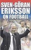 img - for Sven-Goran Eriksson on Football book / textbook / text book