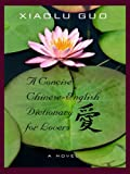 A Concise Chinese-English Dictionary for Lovers (Wheeler Hardcover)