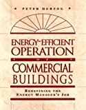 img - for Energy-Efficient Operation of Commercial Buildings: Redefining the Energy Manager's Job by Peter Herzog (1996-11-26) book / textbook / text book