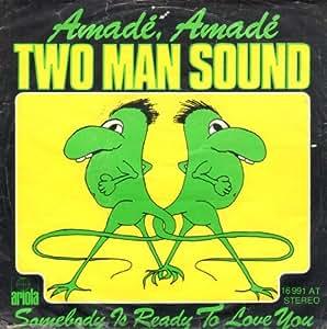 Two Man Sound - Amadé, Amadé