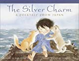 The Silver Charm (0385321597) by San Souci, Robert D.