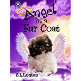 Angel in a Fur Coat: A fiction fantasy series about dogs