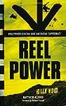 Reel Power: Hollywood Cinema and Amer...