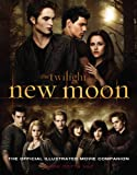 New Moon: The Official Illustrated Movie Companion (The Twilight Saga : Illustrated Movie Companion Book 2)