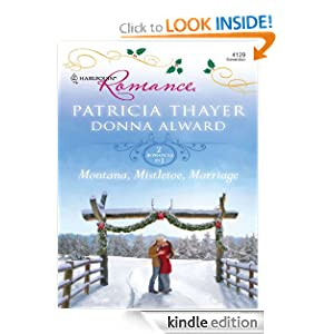 Kindle Book Bargain: Montana, Mistletoe, Marriage (Harlequin Romance), by Patricia Thayer, Donna Alward. Publisher: Harlequin Romance (November 1, 2009)